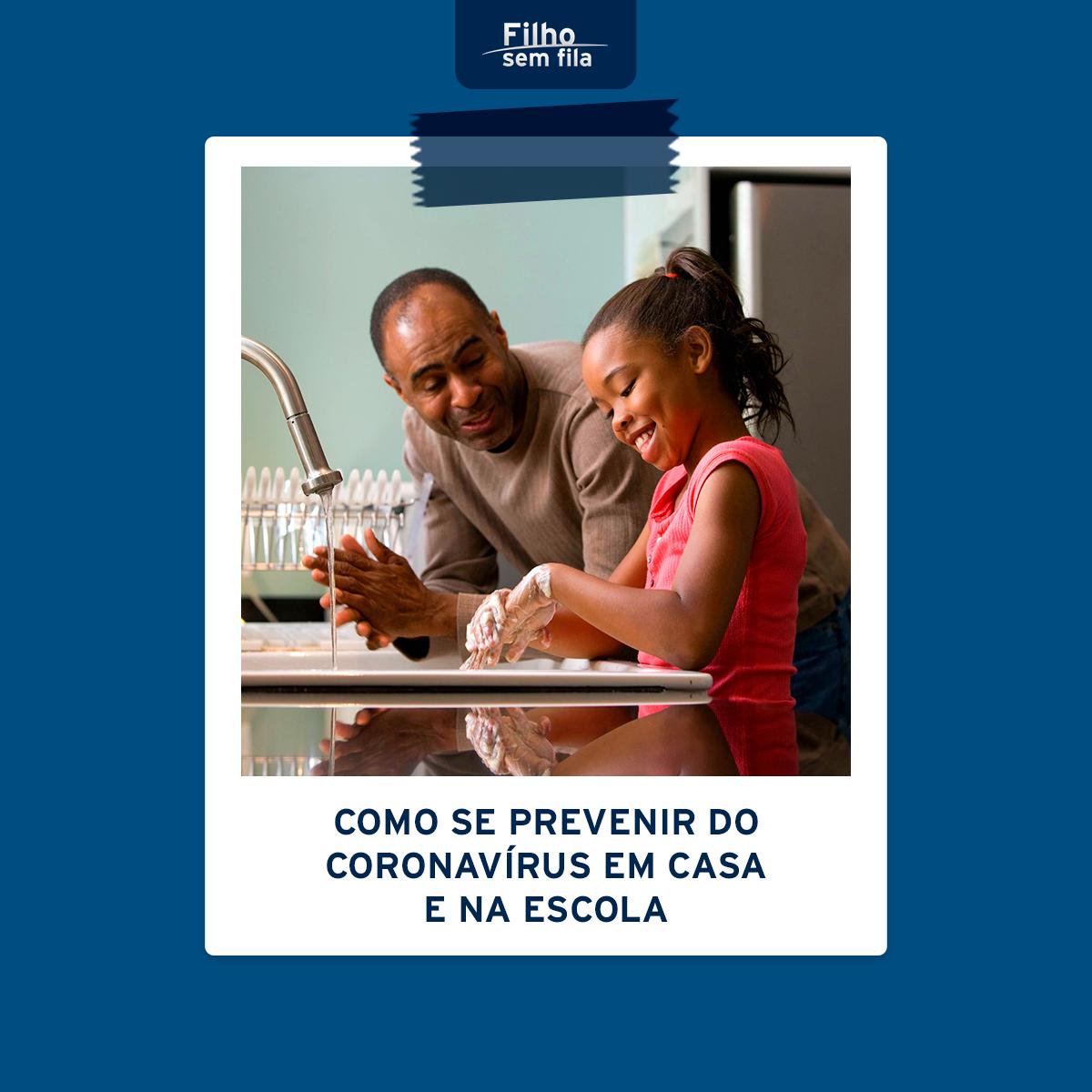 Como se prevenir do Coronavírus em casa e na escola